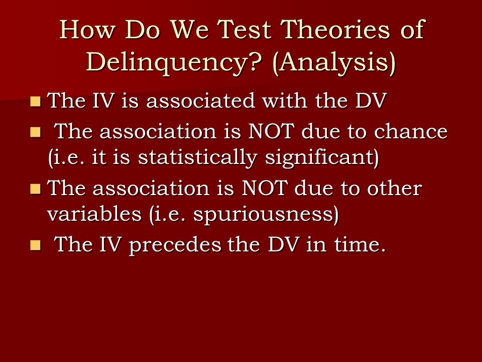 How Do We Test Theories of Delinquency.