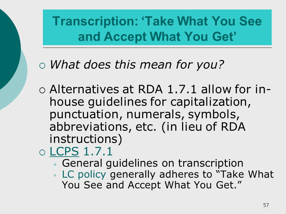 57 Transcription: 'Take What You See and Accept What You Get'  What does this mean for you.