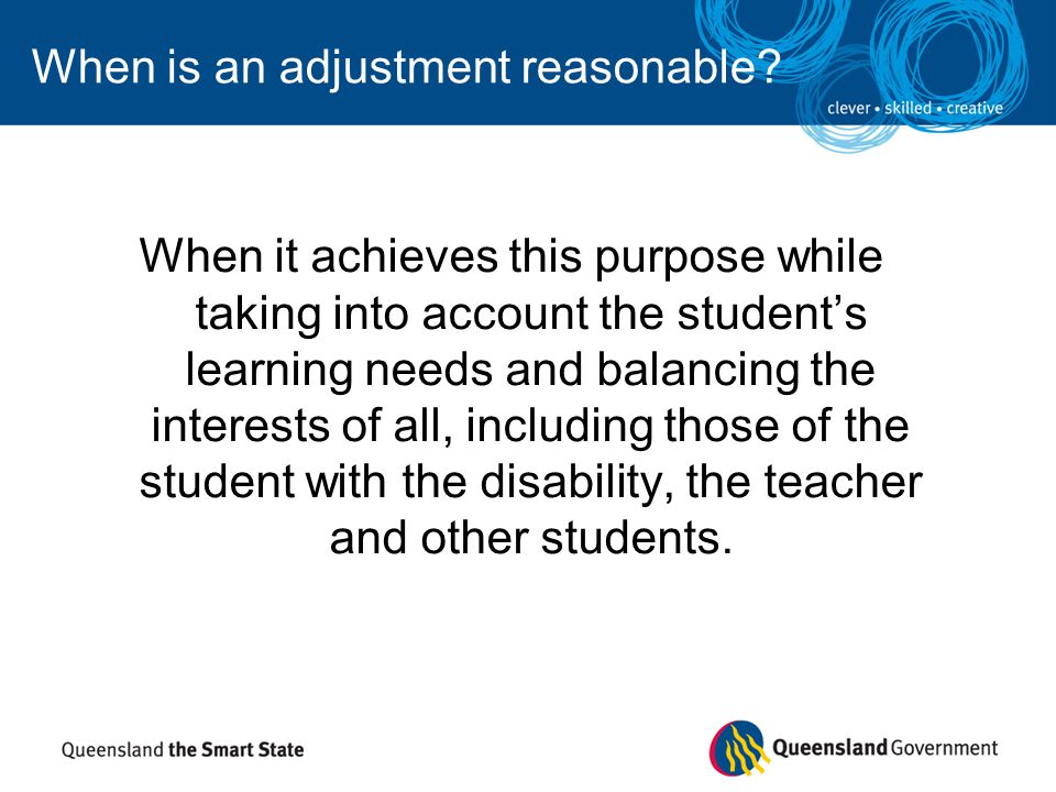 When is an adjustment reasonable? When it achieves this purpose while taking into account the student's learning needs and balancing the interests of