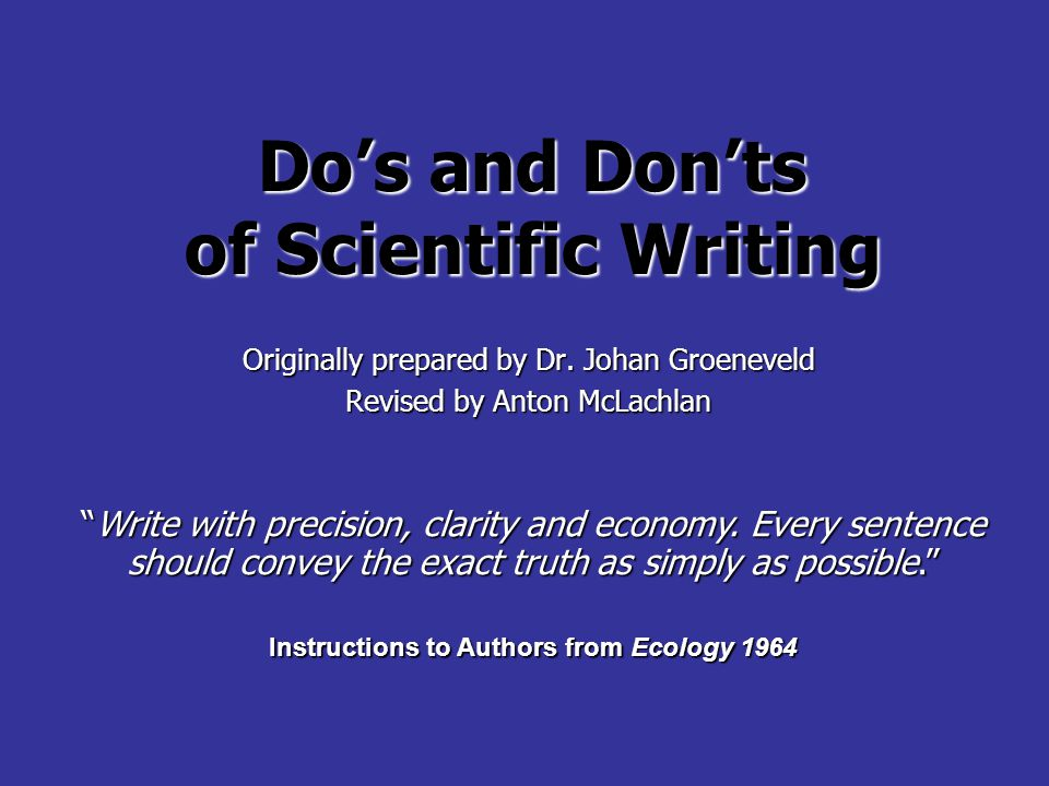 Do's and Don'ts of Scientific Writing Originally prepared by Dr.