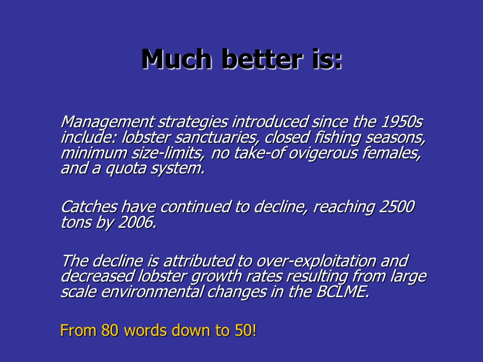 Much better is: Management strategies introduced since the 1950s include: lobster sanctuaries, closed fishing seasons, minimum size-limits, no take-of