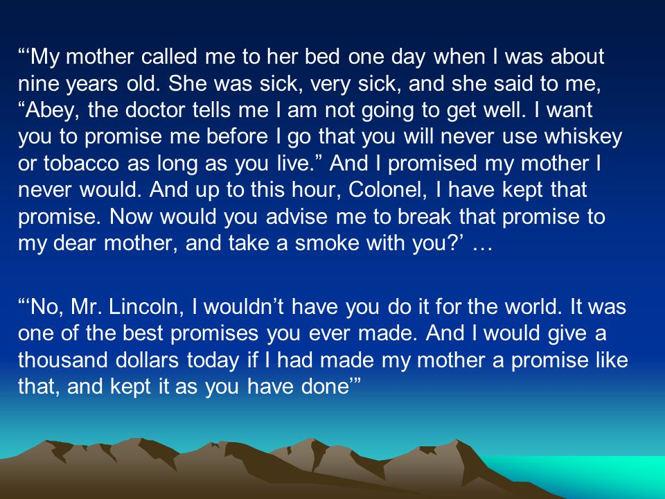 'My mother called me to her bed one day when I was about nine years old.