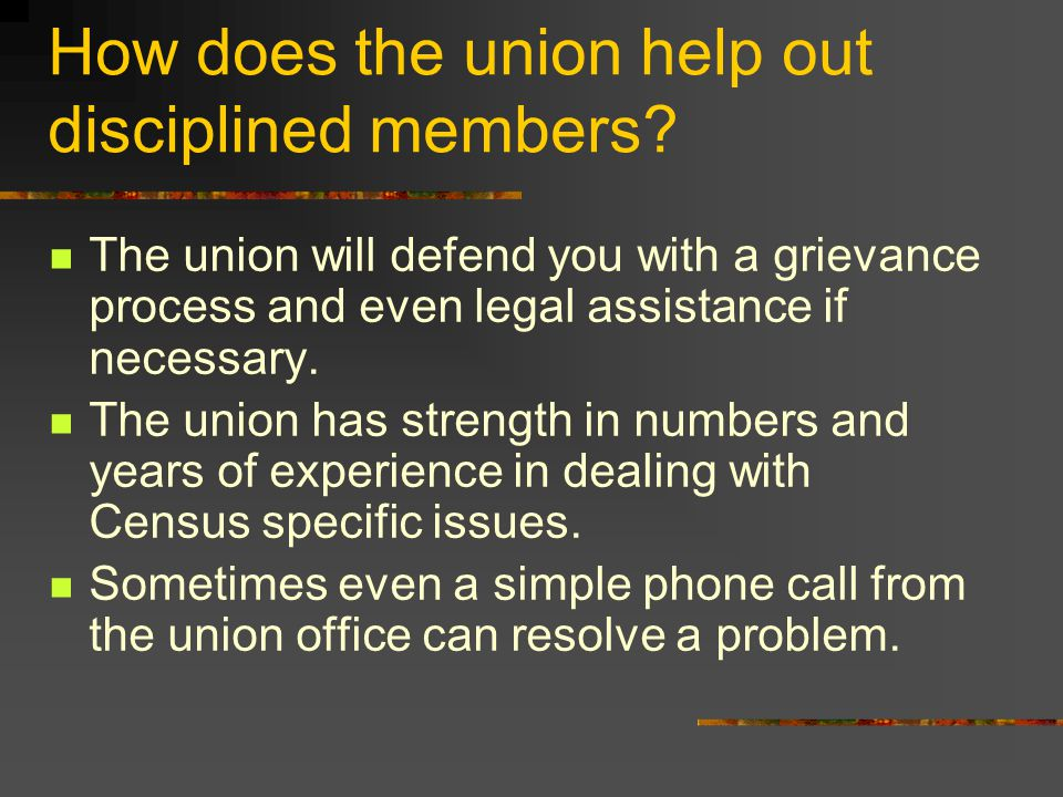 How does the union help out disciplined members.