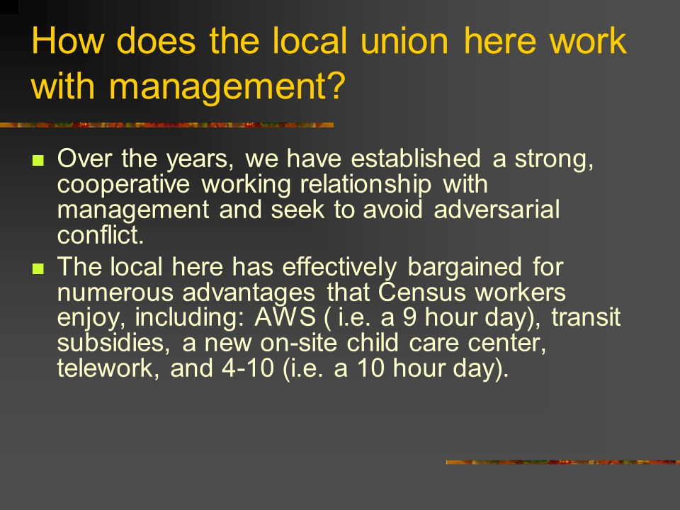 How does the local union here work with management.
