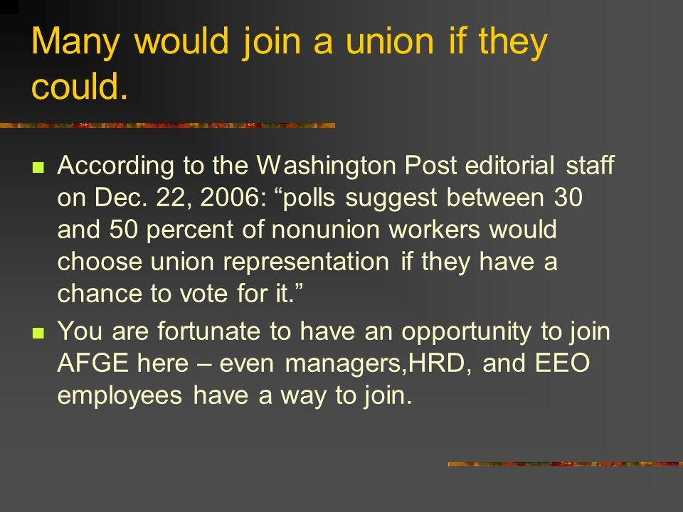 Many would join a union if they could. According to the Washington Post editorial staff on Dec.