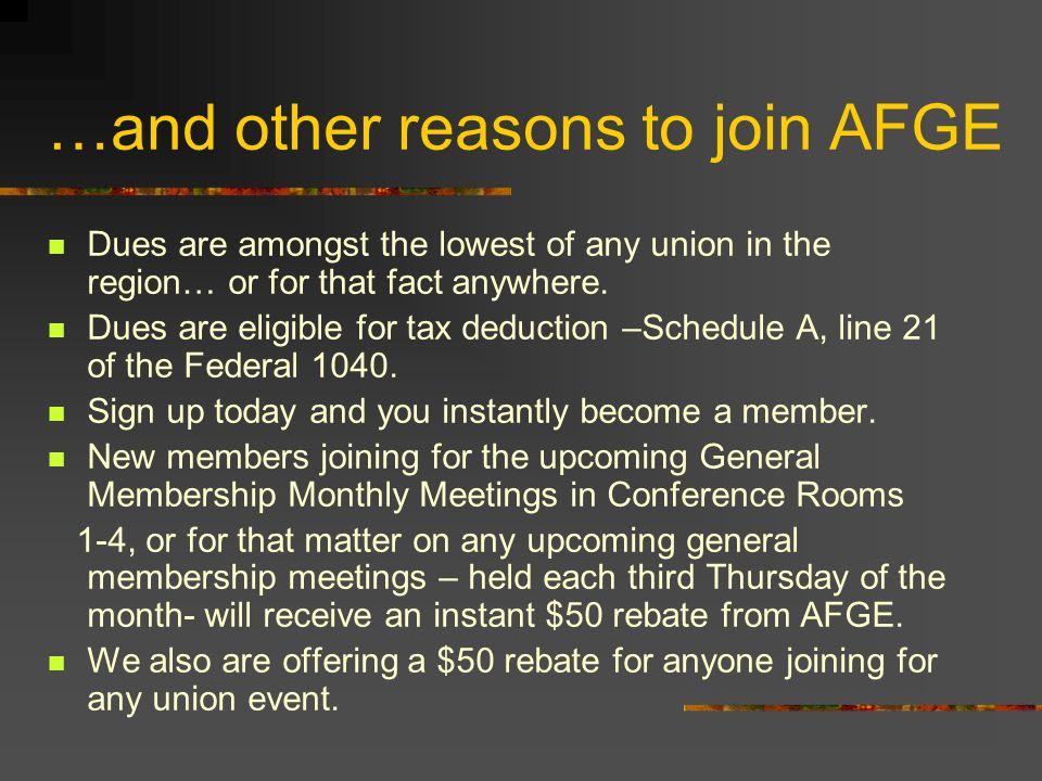 …and other reasons to join AFGE Dues are amongst the lowest of any union in the region… or for that fact anywhere.