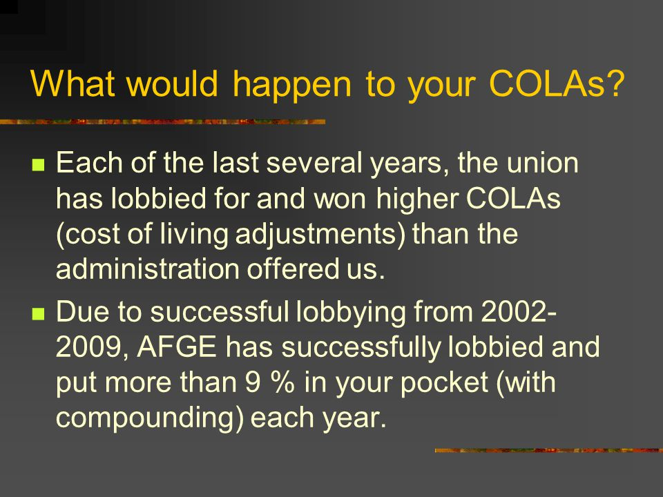 What would happen to your COLAs.