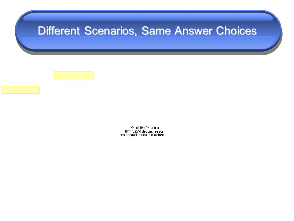 Different Scenarios, Same Answer Choices