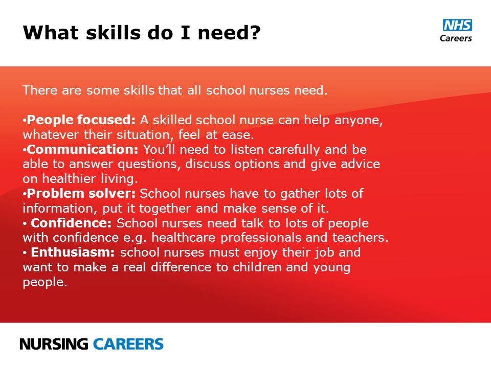What skills do I need. There are some skills that all school nurses need.