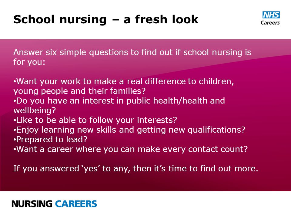 Make a real difference As a school nurse, you have a huge impact on children and young people in so many ways.