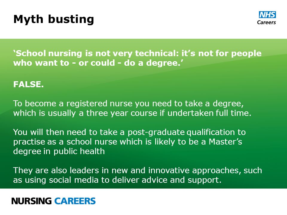 Myth busting 'School nursing is not very technical: it's not for people who want to - or could - do a degree.' FALSE.