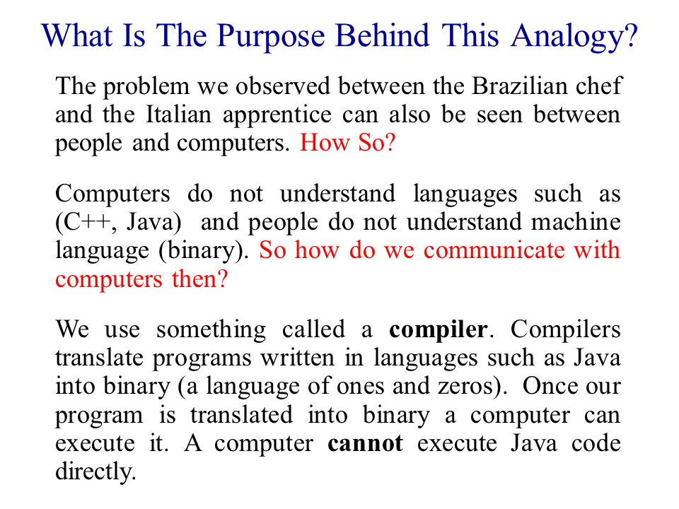 The problem we observed between the Brazilian chef and the Italian apprentice can also be seen between people and computers. How So? What Is The Purpo