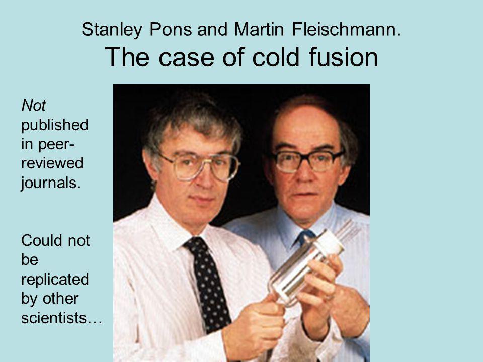 Stanley Pons and Martin Fleischmann.