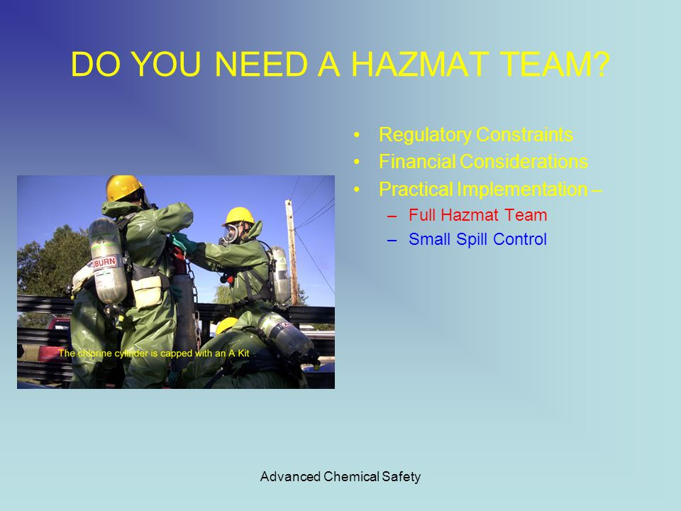 Advanced Chemical Safety DO YOU NEED A HAZMAT TEAM.