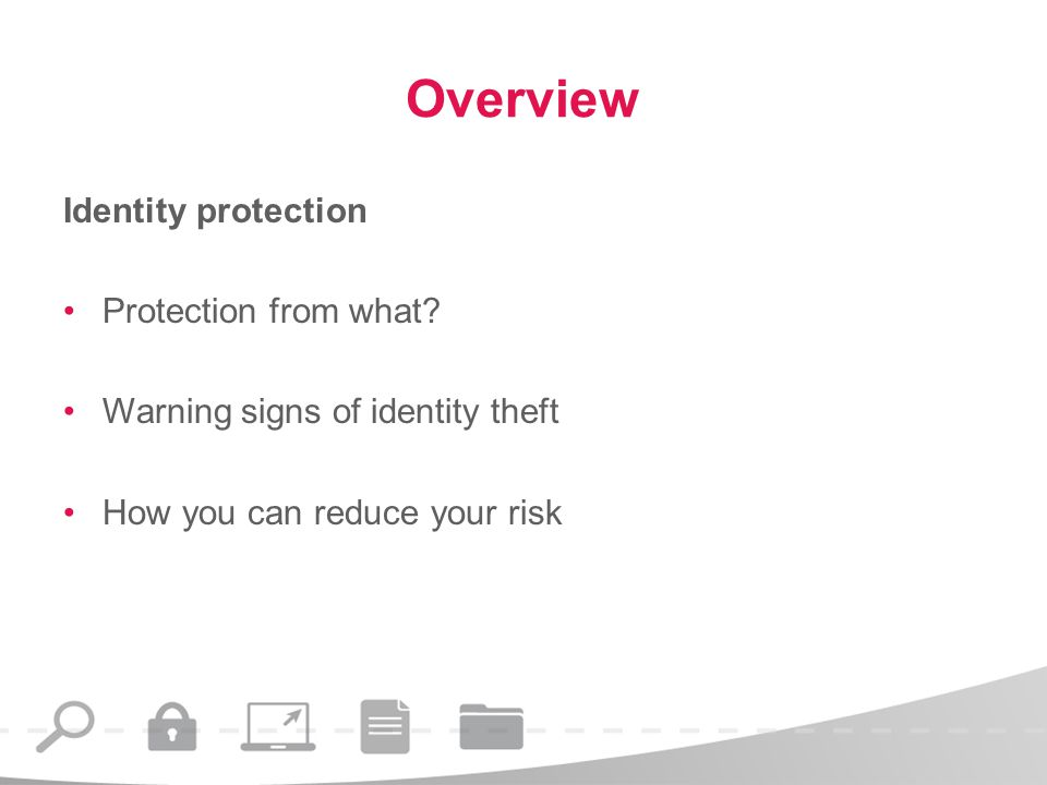 Overview Identity protection Protection from what.