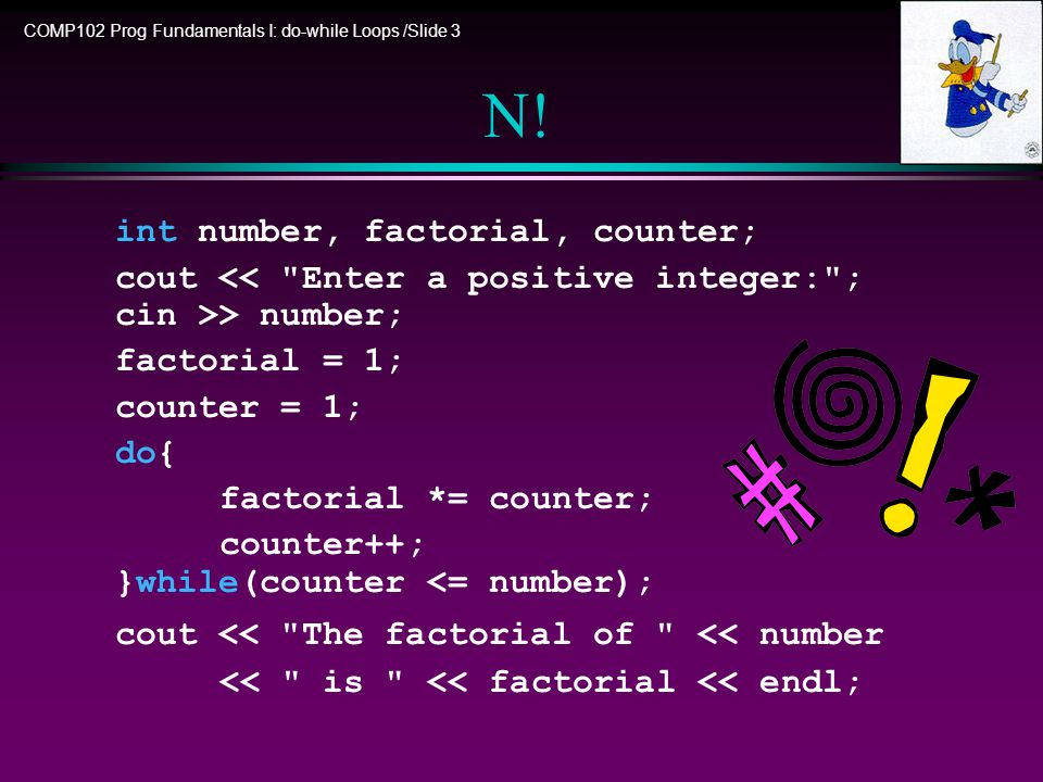 COMP102 Prog Fundamentals I: do-while Loops /Slide 3 N.
