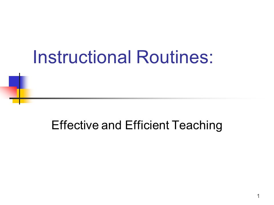 1 Instructional Routines: Effective and Efficient Teaching
