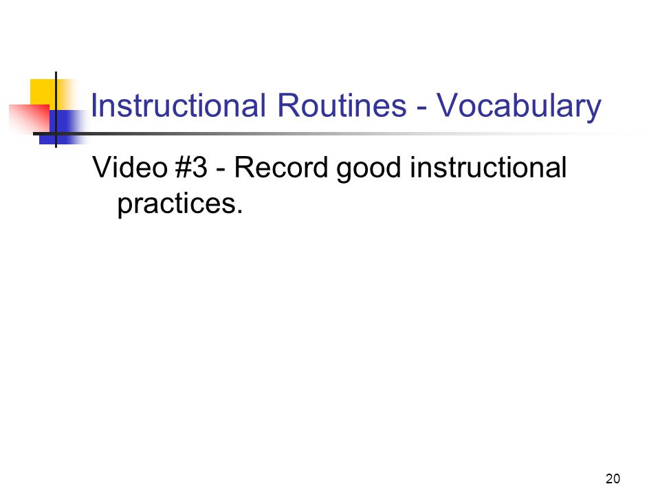 20 Instructional Routines - Vocabulary Video #3 - Record good instructional practices.