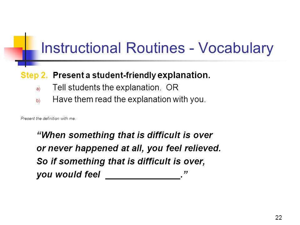 22 Instructional Routines - Vocabulary Step 2. Present a student-friendly explanation.