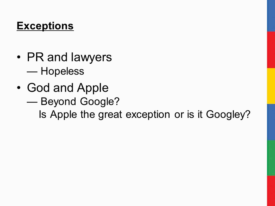 Exceptions PR and lawyers — Hopeless God and Apple — Beyond Google.