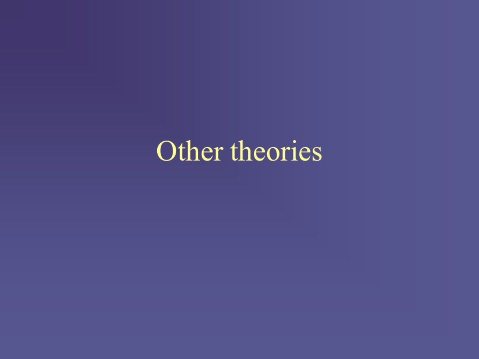 Other theories