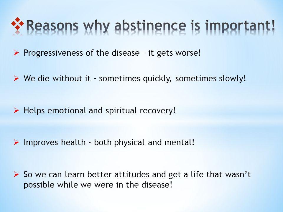  Progressiveness of the disease – it gets worse.