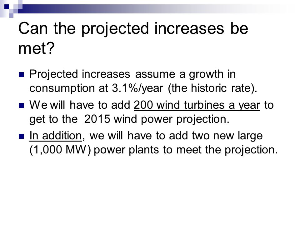 Can the projected increases be met.