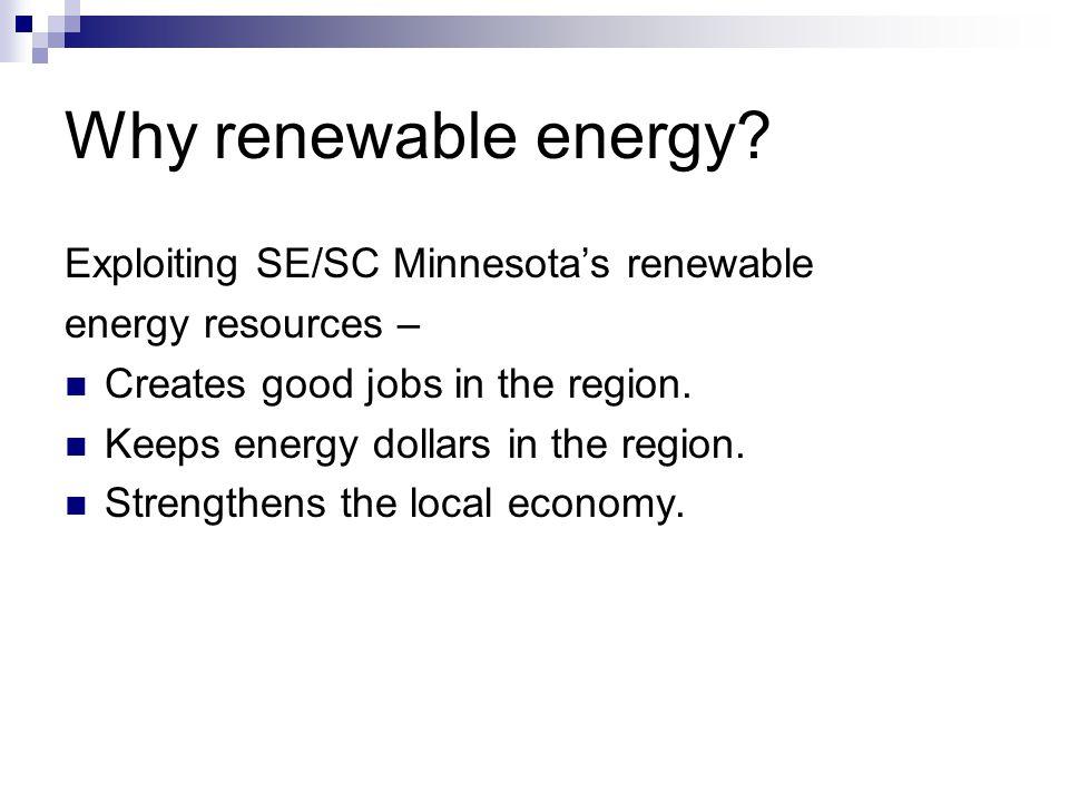 Clean Energy Resource Team (CERT) SE/SC Strategic Energy Plan There is plenty of renewable energy potential in SE/SC Minnesota.