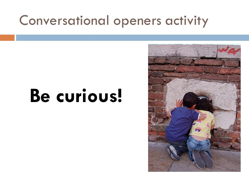 Conversational openers activity Be curious!