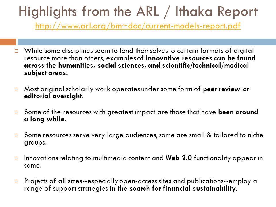 Highlights from the ARL / Ithaka Report http://www.arl.org/bm~doc/current-models-report.pdf http://www.arl.org/bm~doc/current-models-report.pdf  Whil