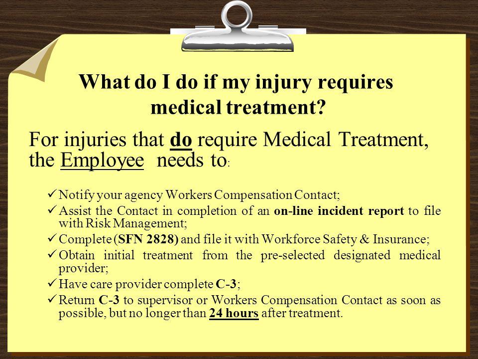 What do I do if my injury requires medical treatment.