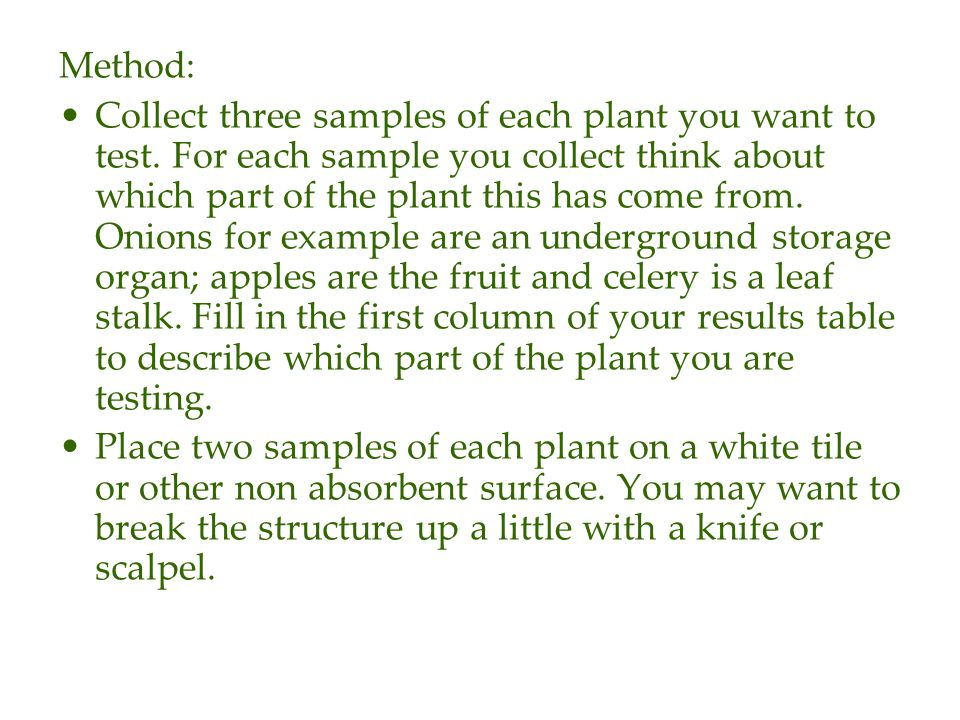 Method: Collect three samples of each plant you want to test.