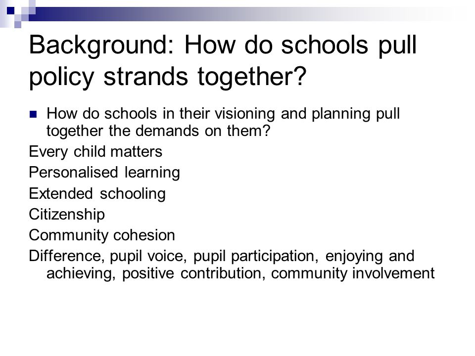 Background: How do schools pull policy strands together.