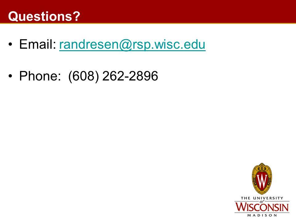 Questions Email: randresen@rsp.wisc.edurandresen@rsp.wisc.edu Phone: (608) 262-2896
