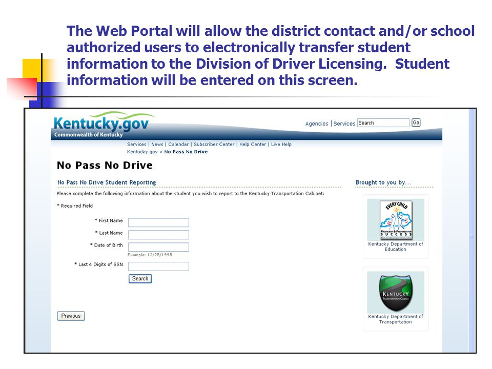 The Web Portal will allow the district contact and/or school authorized users to electronically transfer student information to the Division of Driver