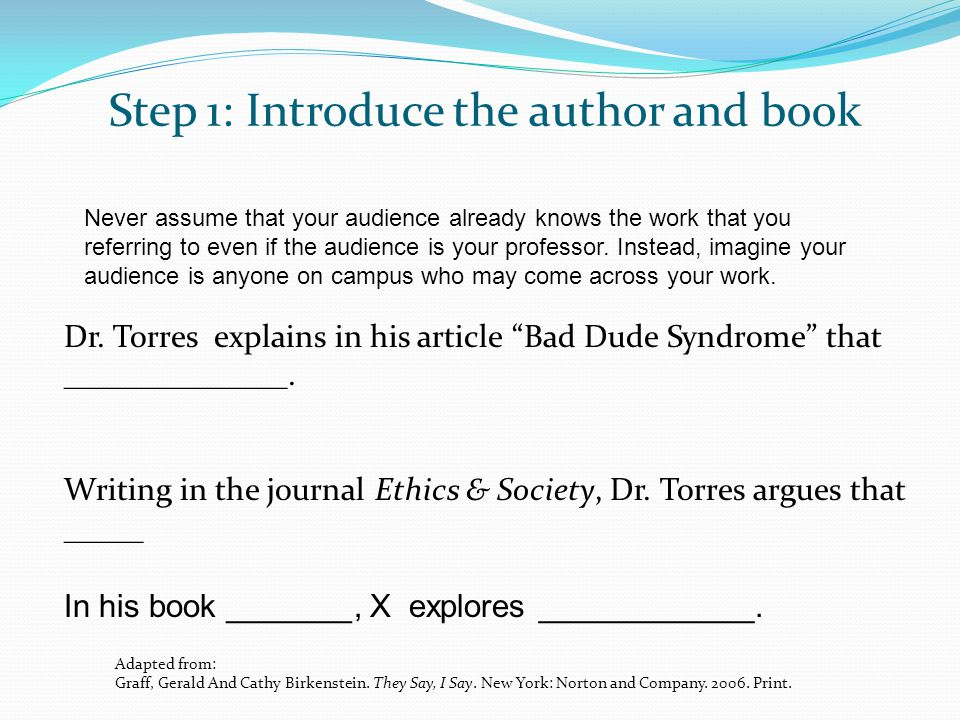"Step 1: Introduce the author and book Dr. Torres explains in his article ""Bad Dude Syndrome"" that ______________. Writing in the journal Ethics & Soci"
