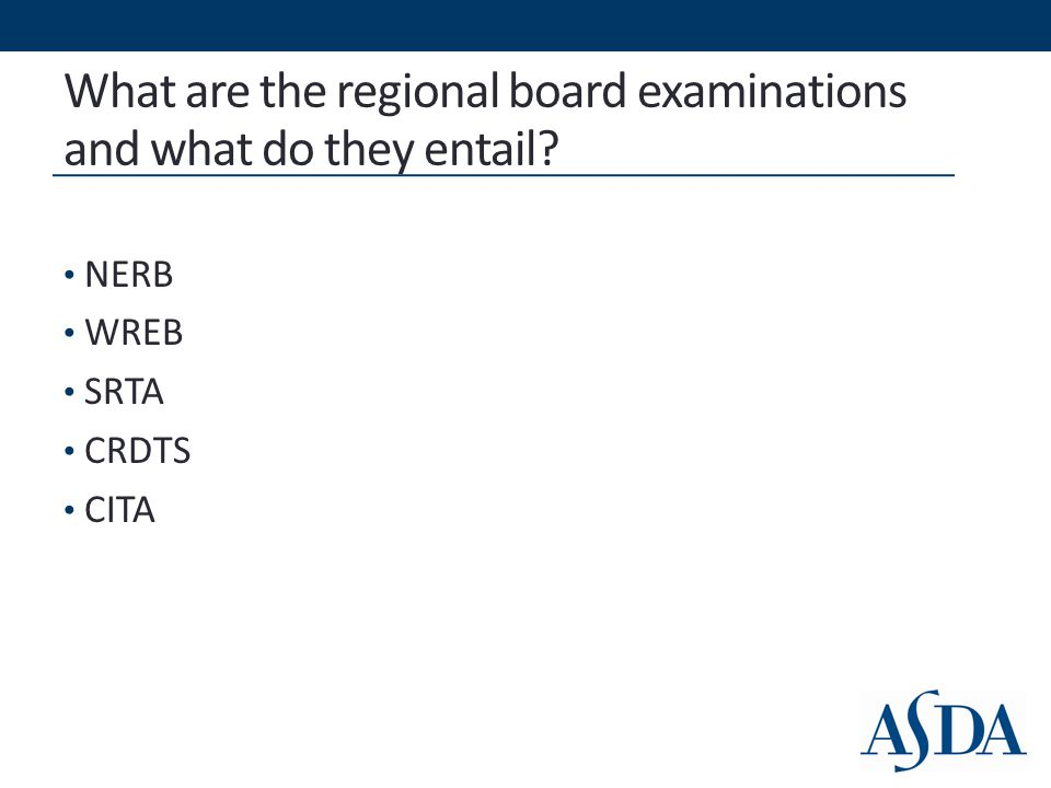 What are the regional board examinations and what do they entail? NERB WREB SRTA CRDTS CITA