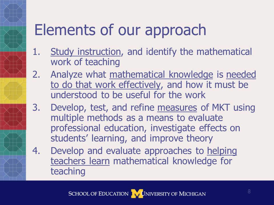 9 A laboratory for studying the mathematical knowledge needed for teaching  Teaching elementary students  Developing measures of mathematical knowledge  Teaching teachers