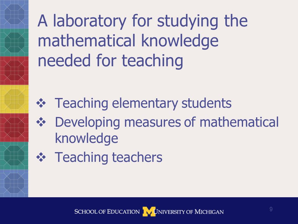 10 Teaching elementary school mathematics Data archive of one complete year in a third grade class Deliberate design of laboratory classes (PCMI, others)
