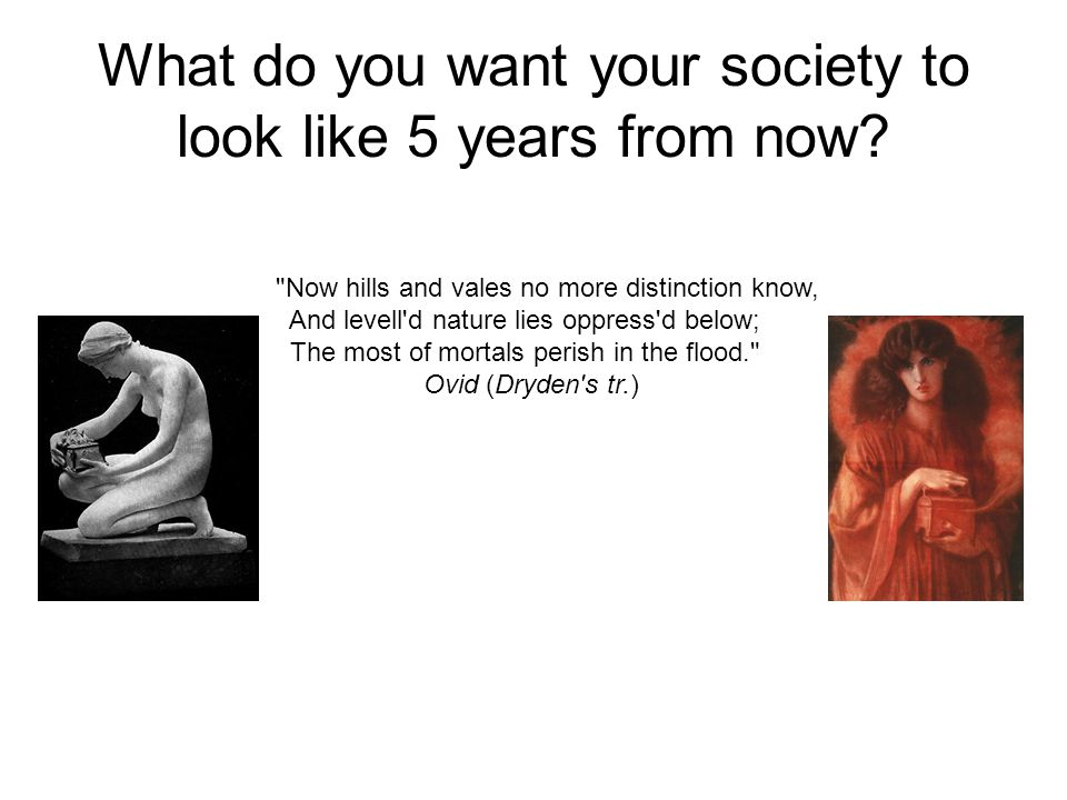 What do you want your society to look like 5 years from now?