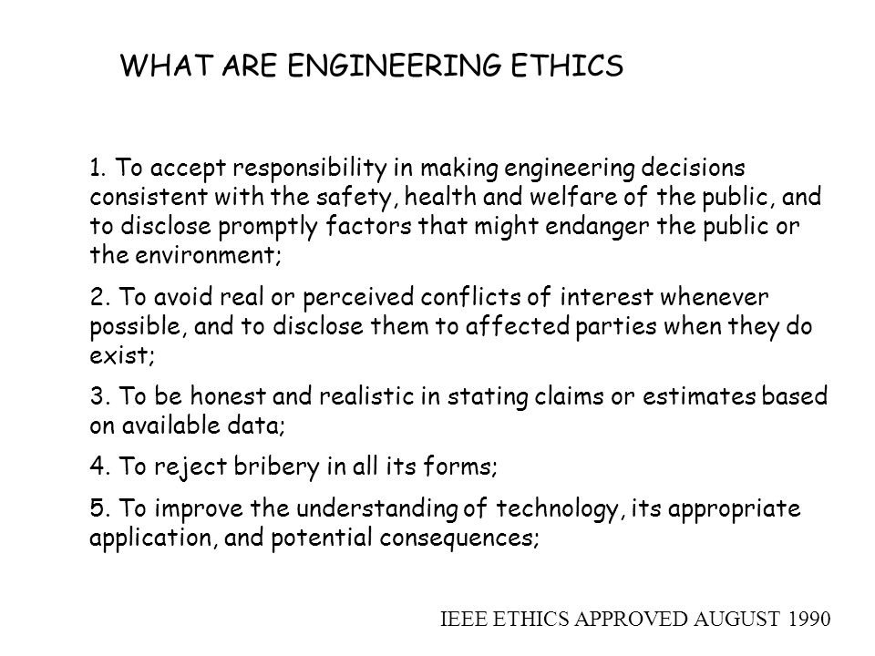WHAT ARE ENGINEERING ETHICS 1.