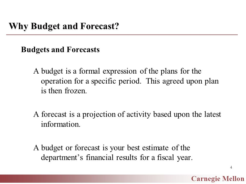 Carnegie Mellon 4 Why Budget and Forecast.