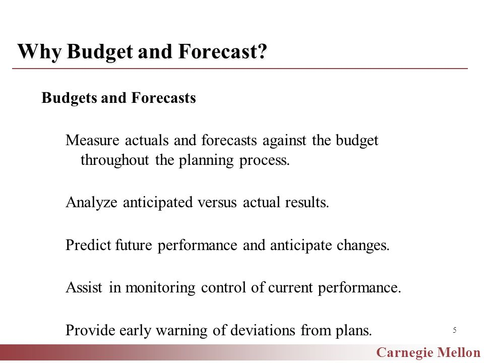 Carnegie Mellon 5 Why Budget and Forecast.