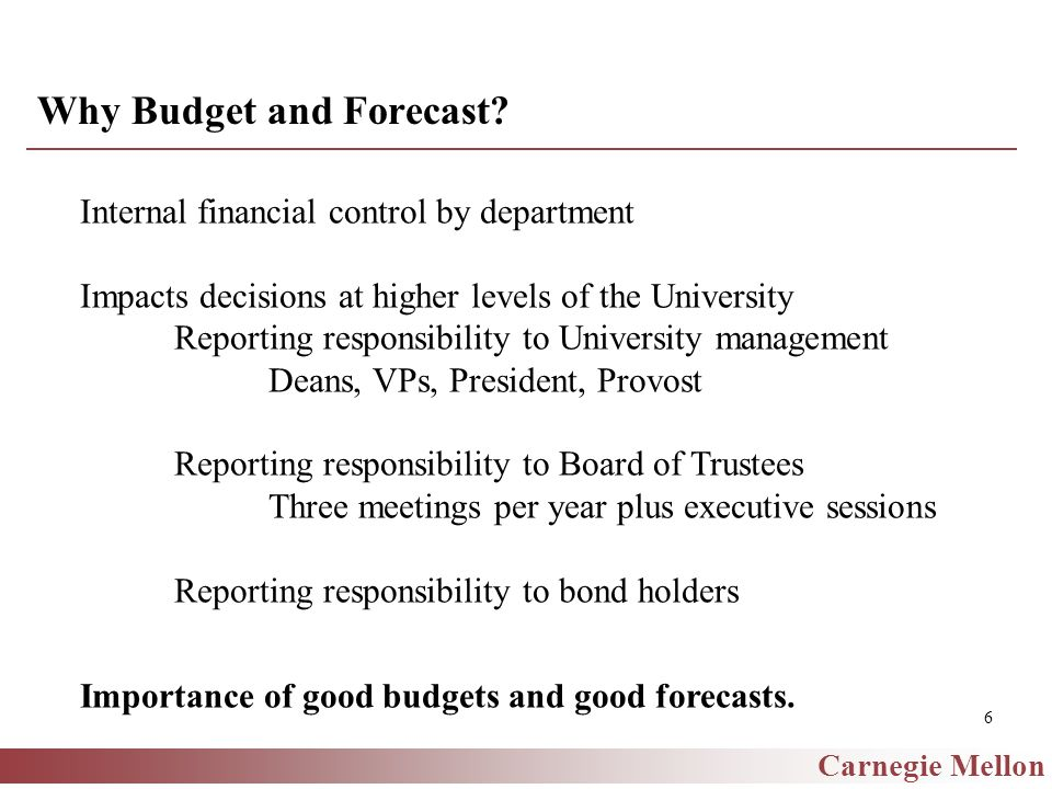 Carnegie Mellon 6 Why Budget and Forecast.