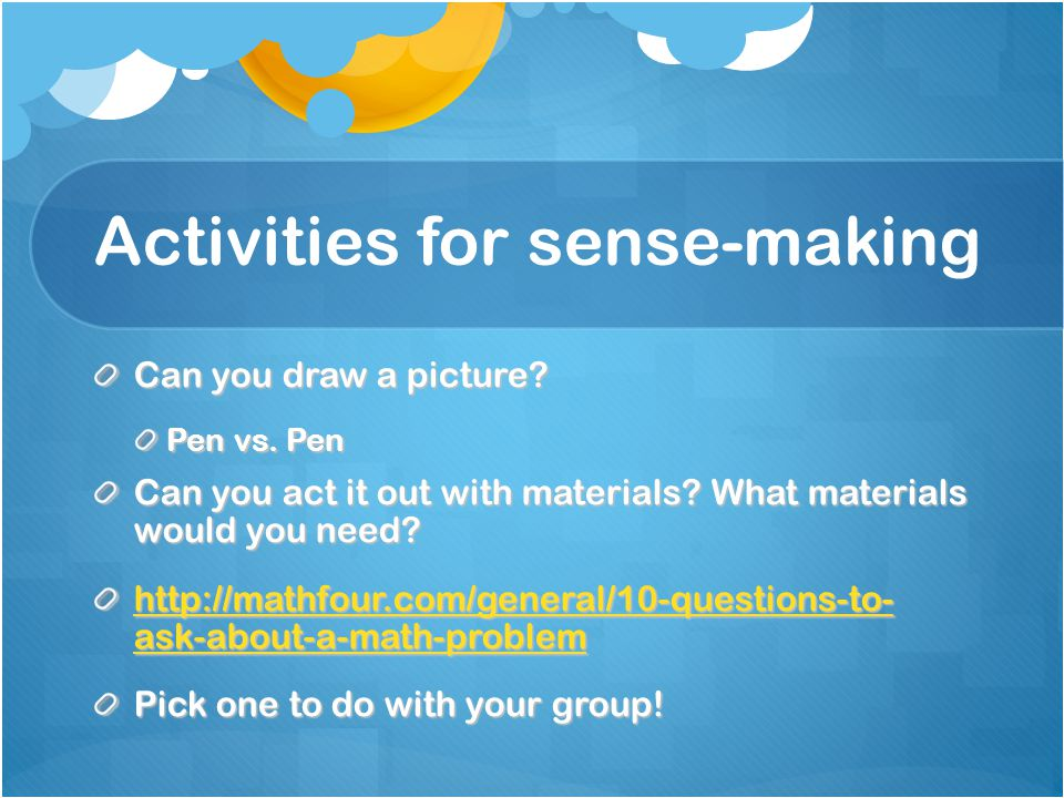 Activities for sense-making Can you draw a picture.
