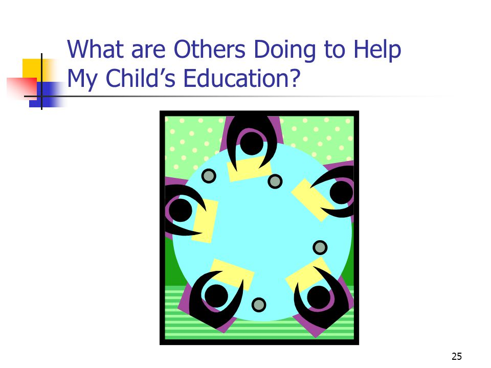 25 What are Others Doing to Help My Child's Education