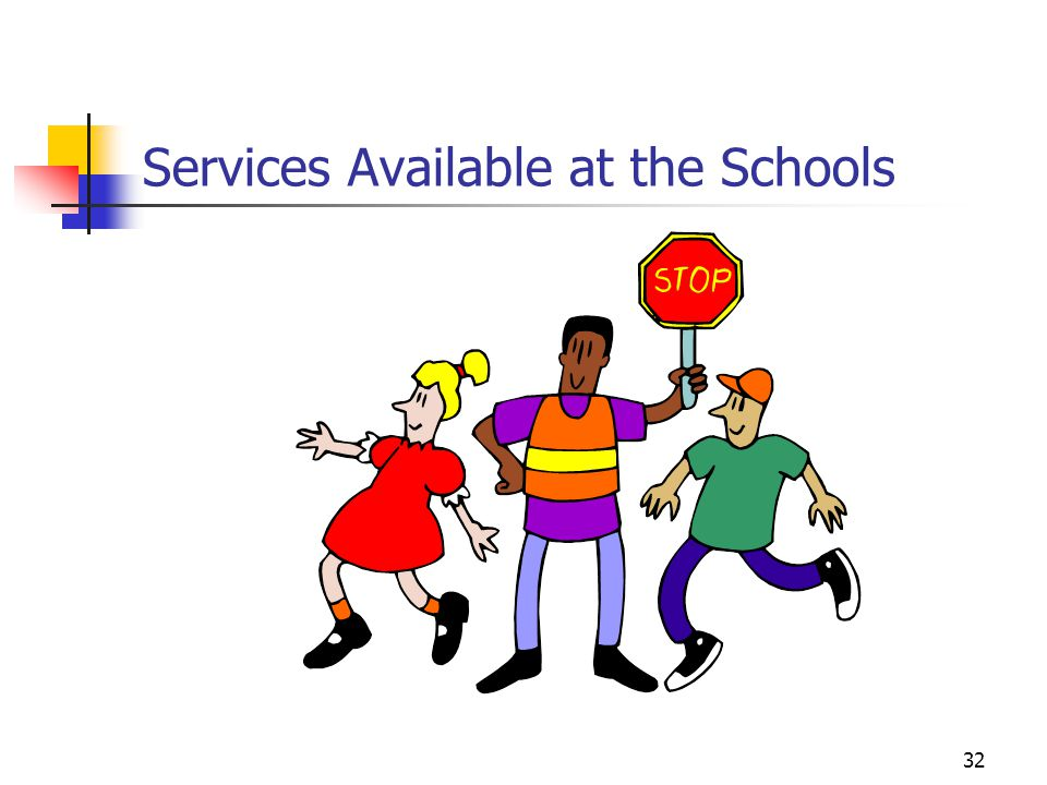 32 Services Available at the Schools