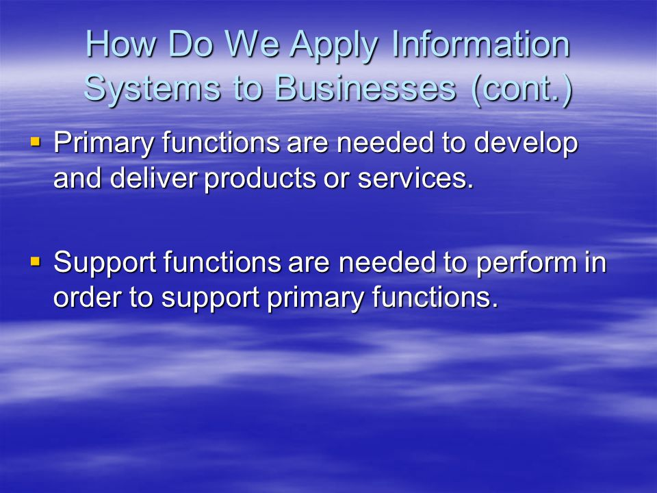  Primary functions are needed to develop and deliver products or services.
