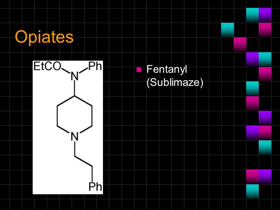 Opiates n Fentanyl (Sublimaze)