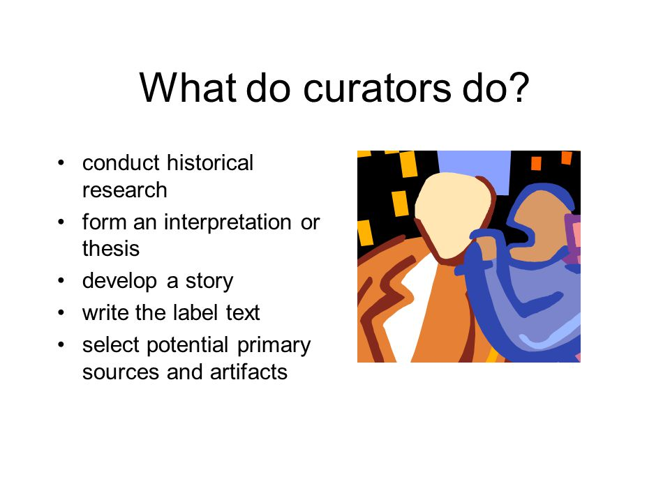 What do curators do.